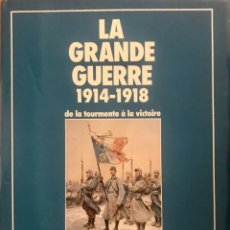 Militaria: LIBRO FRANCES LA GRANDE GUERRE 1914 1918 DE LA TOURMENTE A LA VICTOIRE GUERRA. Lote 203090285