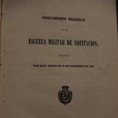 Militaria: REGLAMENTO ORGÁNICO DE LA ESCUELA MILITAR DE EQUITACIÓN. MADRID.1860.. Lote 27321350