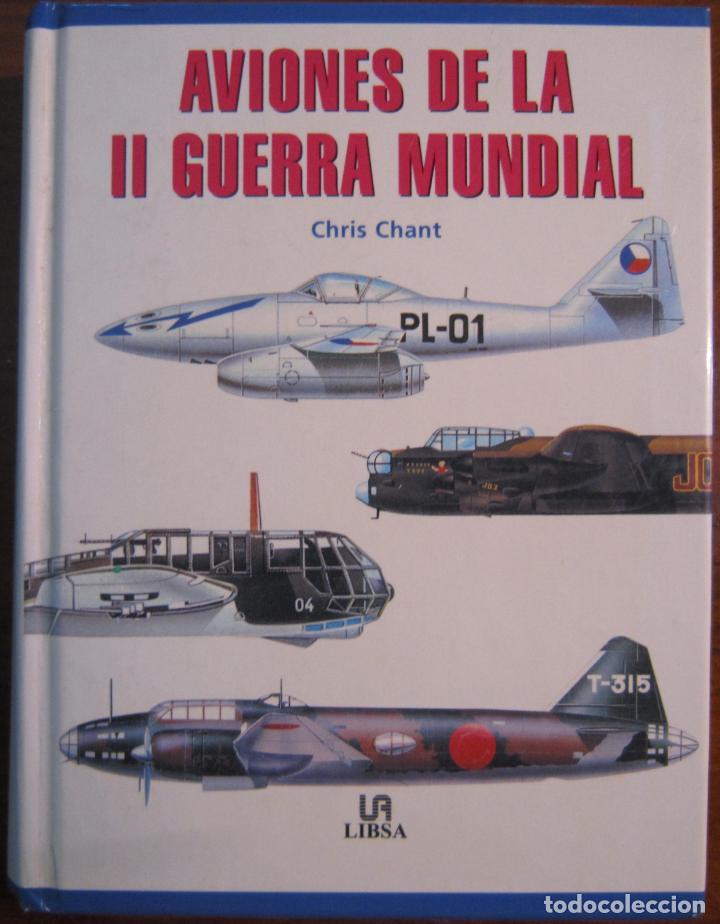 AVIONES DE LA II GUERRA MUNDIAL - CHRIS CHANT (Militar - Libros y Literatura Militar)