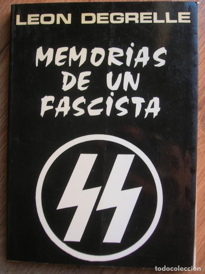MEMORIAS DE UN FASCISTA. CON FIRMA Y DEDICATORIA PERSONAL DE LEON DEGRELLE A DESTACADO POLITICO. (Militar - Libros y Literatura Militar)