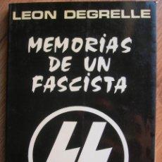 Militaria: MEMORIAS DE UN FASCISTA. CON FIRMA Y DEDICATORIA PERSONAL DE LEON DEGRELLE A DESTACADO POLITICO.. Lote 204498731