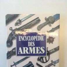 Militaria: ENCYCLIPEDIE DES ARMES. Lote 205185265