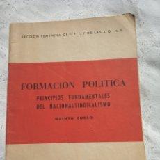 Militaria: LIBRO FORMACIÓN POLITICA NACIONAL SINDICALISMO. FALANGE.POST GUERRA CIVIL.REQUETE. SECCION FEMENINA.. Lote 280191468
