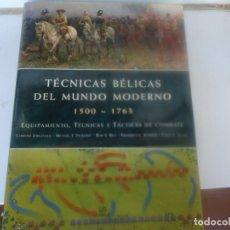 Militaria: TECNICAS BELICAS DEL MUNDO MODERNO 1500- 1763. Lote 205316715