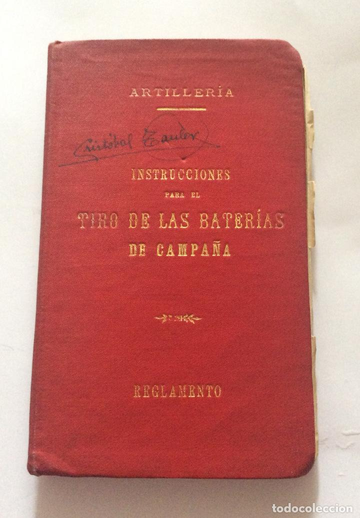 ARTILLERIA - INSTRUCCIONES PARA EL TIRO DE LAS BATERIAS DE CAMPAÑA - REGLAMENTO - 1909 (Militar - Libros y Literatura Militar)