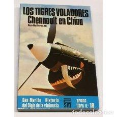 Militaria: 1975 - HEIFERMAN LOS TIGRES VOLADORES CHENNAULT EN CHINA. EDITORIAL SAN MARTÍN SIGLO DE LA VIOLENCIA. Lote 270860283