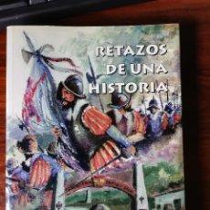 Militaria: RETAZOS DE UNA HISTORIA. EMILIO FERNÁNDEZ MALDONADO. 1ª EDICIÓN, 1999. Lote 207935065