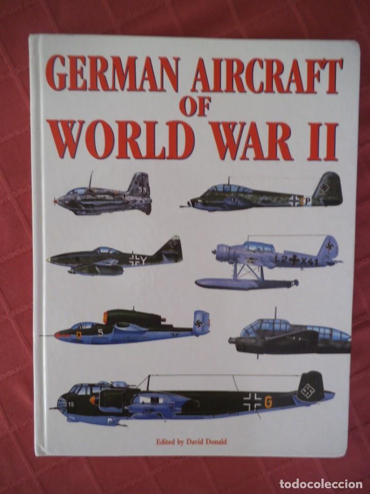 GERMAN AIRCRAFT OF WORLD WAR II, AVIONES ALEMANES DE LA SEGUNDA GUERRA MUNDIAL (Militar - Libros y Literatura Militar)