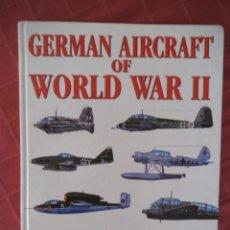 Militaria: GERMAN AIRCRAFT OF WORLD WAR II, AVIONES ALEMANES DE LA SEGUNDA GUERRA MUNDIAL. Lote 208401193