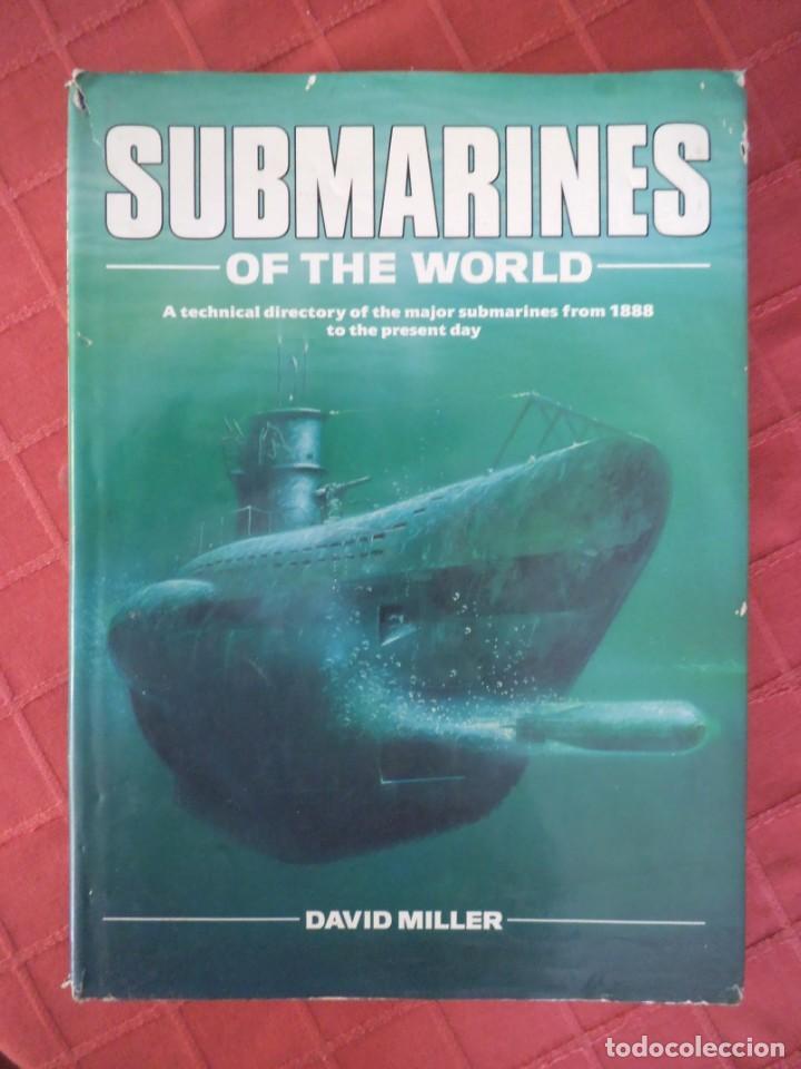 SUBMARINES OF THE WORLD, SUBMARINOS DEL MUNDO. (Militar - Libros y Literatura Militar)