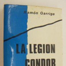 Militaria: LA LEGIÓN CÓNDOR RAMÓN GARRIGA 1975. Lote 209702410