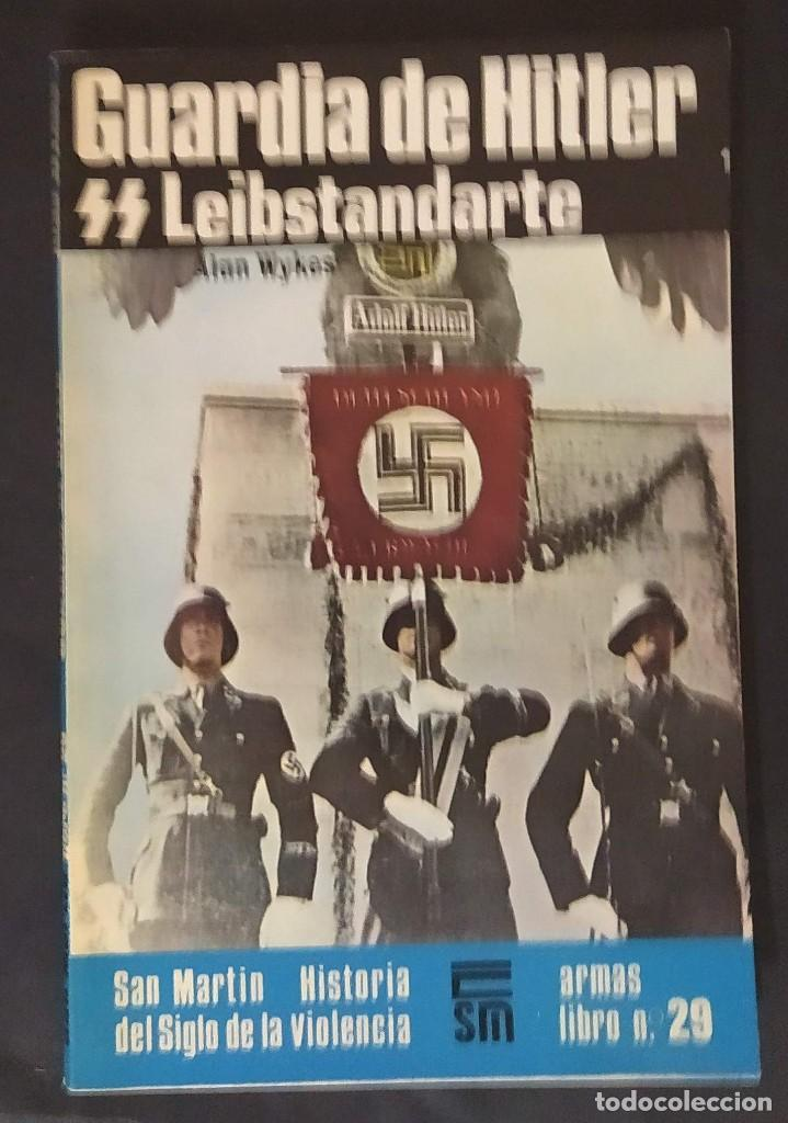 GUARDIA DE HITLER. SS LEIBSTANDARTE (Militar - Libros y Literatura Militar)