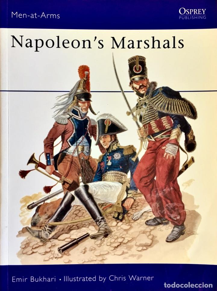 NAPOLEON'S MARSHALS. EMIR BUKHARI / CHRIS WARNER. OSPREY PUBLISHING MEN-AT-ARMS. (Militar - Libros y Literatura Militar)