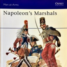 Militaria: NAPOLEON'S MARSHALS. EMIR BUKHARI / CHRIS WARNER. OSPREY PUBLISHING MEN-AT-ARMS.. Lote 210447370