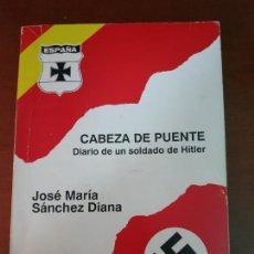 Militaria: CABEZA DE PUENTE. DIARIO DE UN SOLDADO DE HITLER.. Lote 210475090