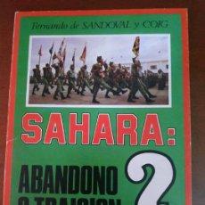 Militaria: SAHARA: ABANDONO O TRAICIÓN.FERNANDO DE SANDOVAL Y COIG, FUERZA NUEVA, TESTIGO. Lote 210476377