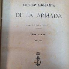 Militaria: COLECCIÓN LEGISLATIVA DE LA ARMADA. AÑO 1912.. Lote 210523343