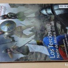 Militaria: DESPERTA FERRO - ESPECIAL IX - LOS TERCIOS III NORTE DE AFRICA XVI - XVII / W204. Lote 211523211