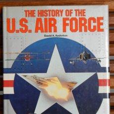 Militaria: THE HISTORY OF THE U. S. AIR FORCE - DAVID A. ANDERTON, 1981. Lote 212151020