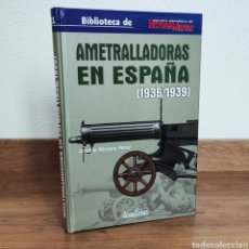 Militaria: GUERRA CIVIL ESPAÑOLA - AMETRALLADORAS EN ESPAÑA 1936 - 1939 - ALCAÑIZ FRESNO. Lote 212484270