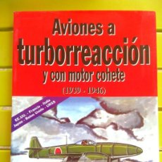 Militaria: AVIONES A TURBORREACCIÓN Y CON MOTOR COHETE (1939-1946) - JOSÉ MIGUE ROMAÑA. Lote 213396483