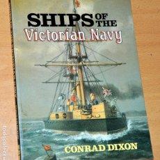Militaria: LIBRO EN INGLÉS SOBRE LA ARMADA BRITÁNICA EN ÉPOCA VICTORIANA: SHIPS OF THE VICTORIAN NAVY - 1987. Lote 214846373