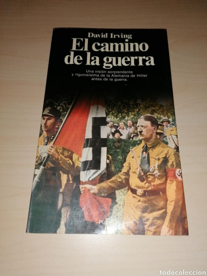 EL CAMINO DE LA GUERRA - DAVID IRVING (Militar - Libros y Literatura Militar)