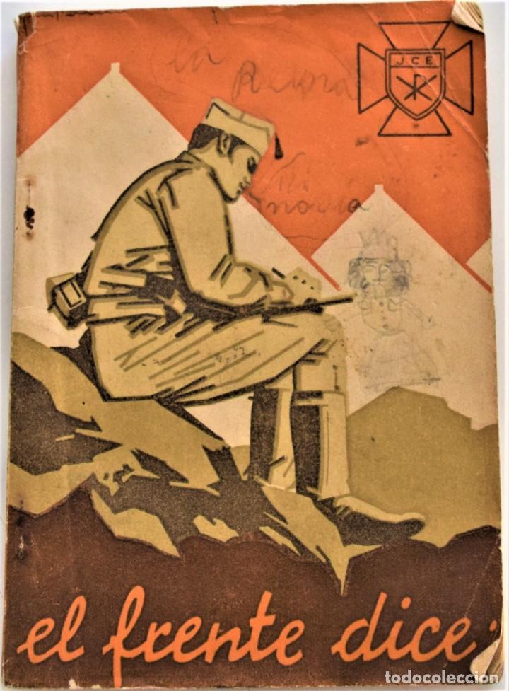EL FRENTE DICE, LA GUERRA DE ESPAÑA A TRAVÉS DE LA CORRESPONDENCIA DE LOS COMBATIENTES ZARAGOZA 1938 (Militar - Libros y Literatura Militar)