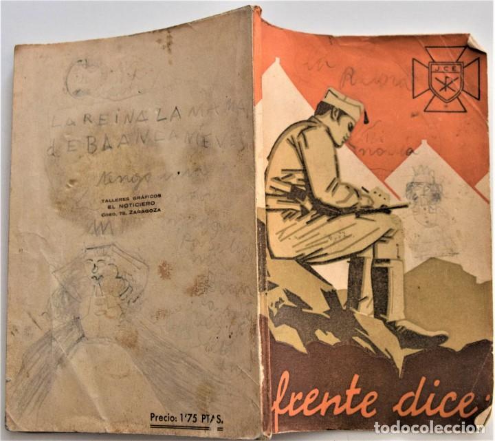 Militaria: EL FRENTE DICE, LA GUERRA DE ESPAÑA A TRAVÉS DE LA CORRESPONDENCIA DE LOS COMBATIENTES ZARAGOZA 1938 - Foto 2 - 216015372