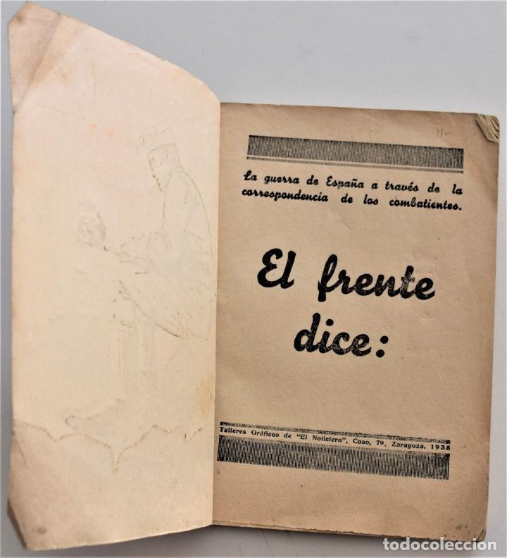 Militaria: EL FRENTE DICE, LA GUERRA DE ESPAÑA A TRAVÉS DE LA CORRESPONDENCIA DE LOS COMBATIENTES ZARAGOZA 1938 - Foto 3 - 216015372