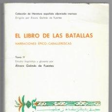 Militaria: EL LIBRO DE LAS BATALLAS - NARRACIONES ÉPICO-CABALLERESCAS (2 TOMOS) / ÁLVARO GALMÉS DE FUENTES. Lote 216592646