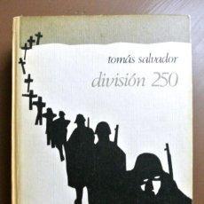 Militaria: LIBRO DIVISON 250 , TOMÁS SALVADOR, CIRCULO DE LECTORES, 1971. Lote 216723232