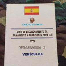 Militaria: GUÍA DE RECONOCIMIENTO DE ARMAMENTO Y MUNICIONES PARA BIH1999 VOLUMEN 3. Lote 216894870