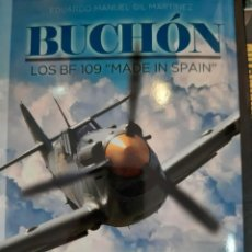 Militaria: BUCHON. LOS BF 109 MADE IN SPAIN. Lote 217441352