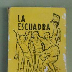 Militaria: LA ESCUADRA, ORGANIZACIÓN JUVENIL ESPAÑOLA, OJE 1964, POR JOAQUIN OCIO. Lote 217743171