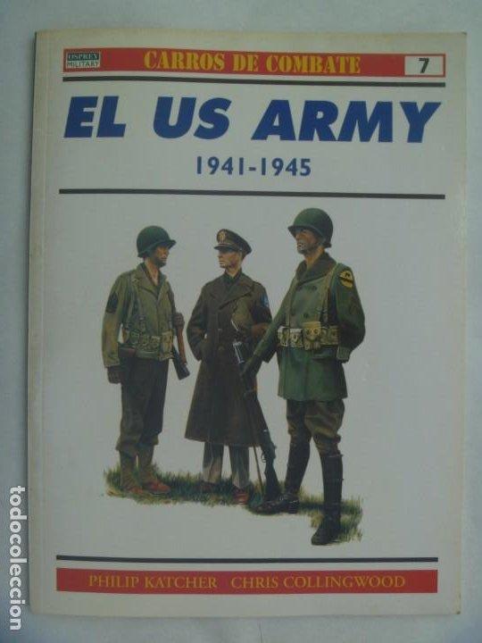 OSPREY - CARROS DE COMBATE, Nº 7 : EL US ARMY 1941 - 1945 . EL EJERCITO DE ESTADOS UNIDOS (Militar - Libros y Literatura Militar)