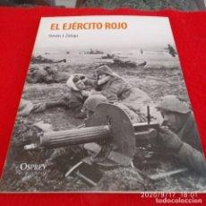 Militaria: EL EJÉRCITO ROJO, DE STEVEN J. ZALOGA, EDIT. OSPREY. Lote 218022665