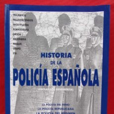Militaria: HISTORIA DE LA POLICÍA ESPAÑOLA. DECLARADA BENEMÉRITA. 1ª EDICIÓN. AÑO: 2000. ÚNICO A LA VENTA.. Lote 218037806