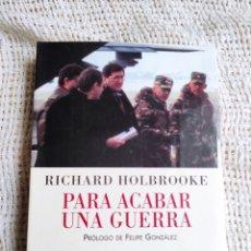 Militaria: PARA ACABAR UNA GUERRA /POR: RICHARD HOLBROOKE , PARA COMPRENDER EL CONFLICTO EN LOS BALCANES.. Lote 278620578