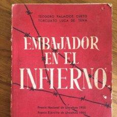 Militaria: EMBAJADOR EN EL INFIERNO - TEODORO PALACIOS / TORCUATO LUCA DE TENA - 1956. Lote 218469963