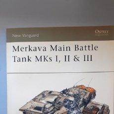 Militaria: MERKAVA MAIN BATTLE TANK. OSPREY NEW VANGUARD. Lote 218497562