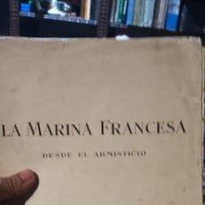 Militaria: CUADERNO FOTOGRÁFICO DE LA MARINA FRANCESA DESDE EL ARMISTICIO 1941. Lote 218879522