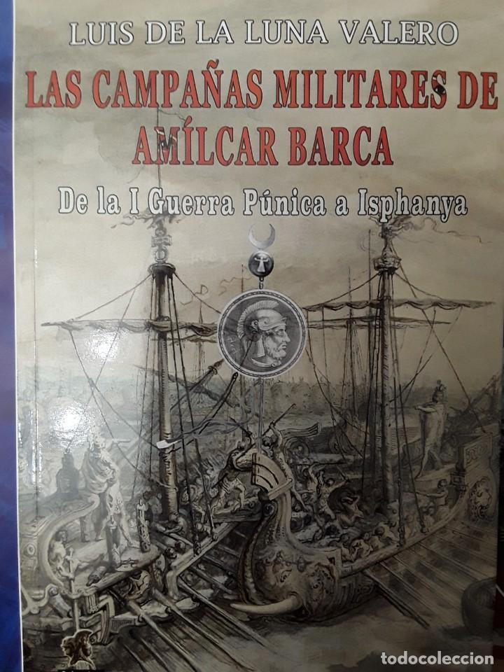 LAS CAMPAÑAS MILITARES DE AMILCAR BARÇA. DE LA I GUERRA PÚNICA A ISPHANYA (Militar - Libros y Literatura Militar)