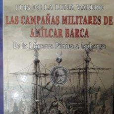 Militaria: LAS CAMPAÑAS MILITARES DE AMILCAR BARÇA. DE LA I GUERRA PÚNICA A ISPHANYA. Lote 230111855