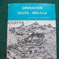 Militaria: OPERACIÓN CEUTA-MELILLA FRANCISCO LERIA Y ORTIZ DE SARACHO. Lote 219358610