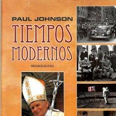 Militaria: TIEMPOS MODERNOS DE PAUL JOHNSON. Lote 219483623