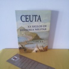 Militaria: JULIO CONTRERAS GÓMEZ - CEUTA, XX SIGLOS DE HISTORIA MILITAR - PAPEL DE AGUAS 2001. Lote 219632561