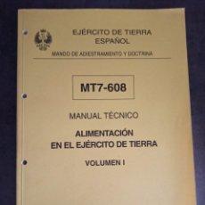 Militaria: MANUAL TÉCNICO ALIMENTACIÓN EN EL EJÉRCITO DE TIERRA VOLÚMEN I. Lote 220560773