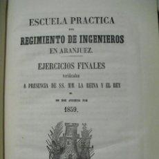 Militaria: 1859 ESCUELA PRACTICA DEL REGIMIENTO DE INGENIEROS EN ARANJUEZ EJERCICIOS EN PRESENCIA DE S.S.M.M.. Lote 221552898