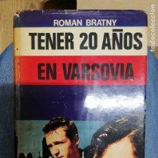 Militaria: TENER 20 AÑOS EN VARSOVIA. ROMAN BRATNY. 1972. Lote 221668896